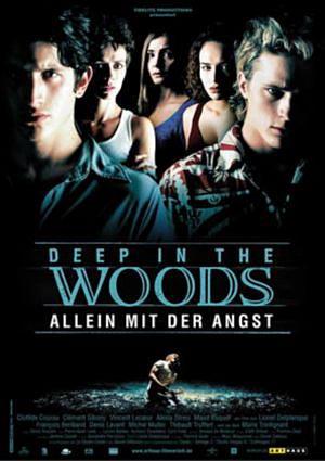 Deep in the Woods - Allein mit der Angst