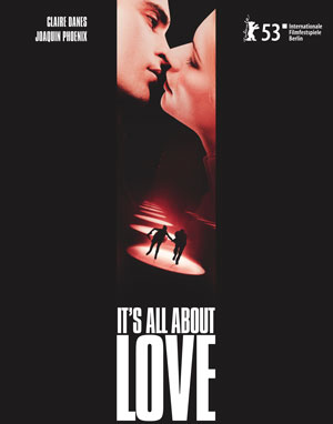 It's all about love (mit Joaquin Phoenix)