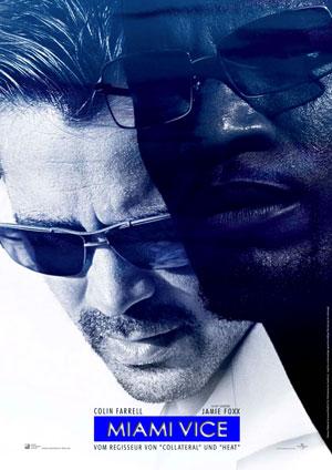 Miami Vice (mit Colin Farrell und Jamie Foxx)