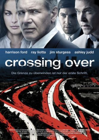 Crossing Over (mit Harrison Ford, Ray Liotta und Ashley Judd)