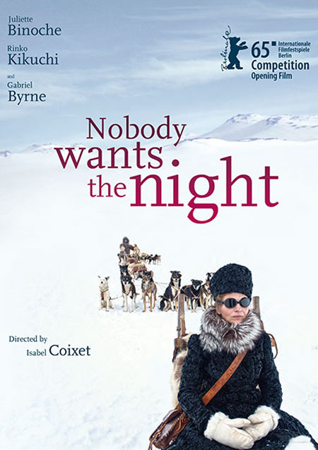 Nobody wants the Night (mit Juliette Binoche)