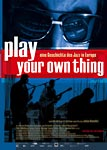 Play your own Thing - Eine Geschichte des Jazz in Europa