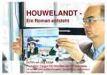 Houwelandt - Ein Roman entsteht